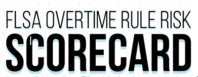 FLSA Overtime Rule Risk Scorecard